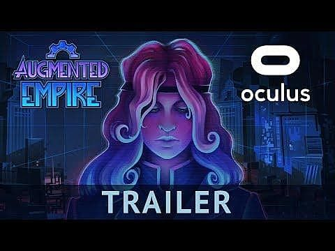 Augmented Empire: A Treat for VR Fans Looking for A Damn Good Story