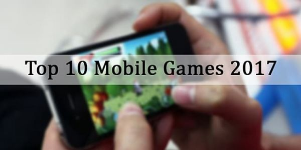 Best Mobile Games of 2017