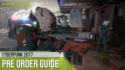 Cyberpunk 2077 Pre Order Guide: Bonuses, How & Where to Pre Order