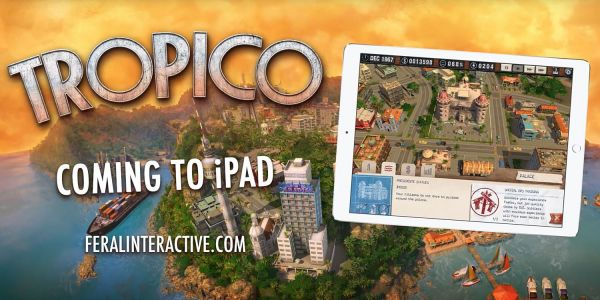 Feral Interactive teases Tropico coming to iPad 'later this year'