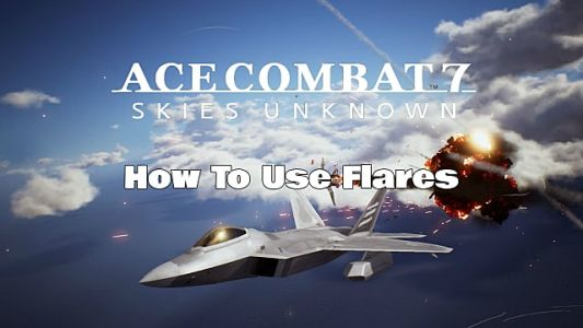 Ace Combat 7: How to Use Flares