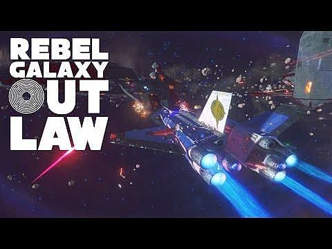 New Rebel Galaxy Outlaw Gameplay Trailer Released