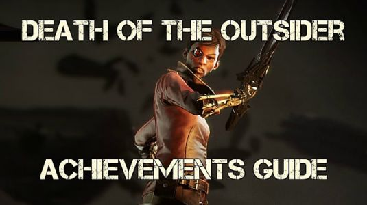 Dishonored: Death Of The Outsider Full Achievement/Trophy Guide
