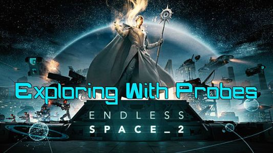 Endless Space 2: Using Probes Effectively