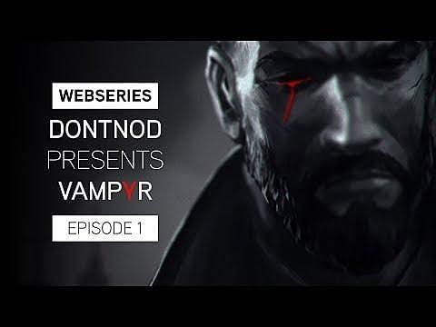 DONTNOD Releases First Episode of Vampyr Webseries