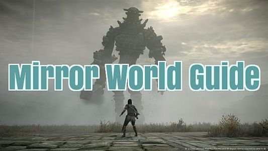 Shadow of the Colossus: Mirrored World Guide