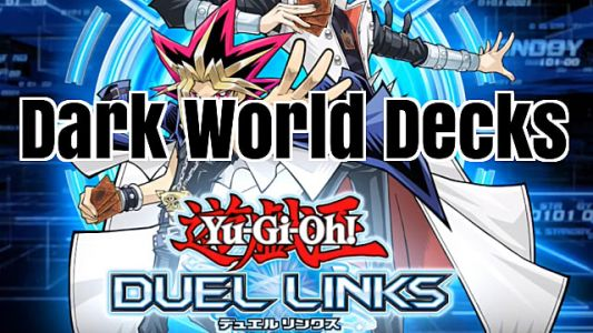 Yu-Gi-Oh! Duel Links Guide: Dark World Decks