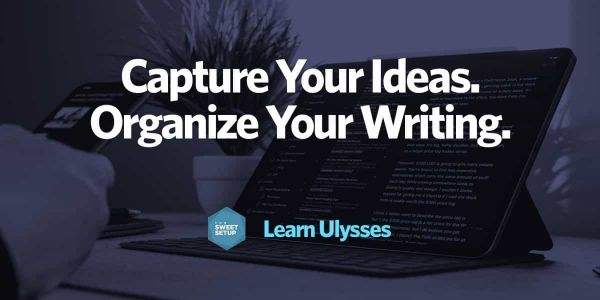 Capture Ideas and Organize Your Writing with Learn Ulysses
