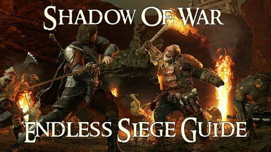 Shadow Of War Endless Siege Survival Guide