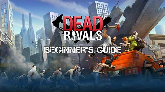 Dead Rivals Beginner's Guide: Prepare for Zombies!