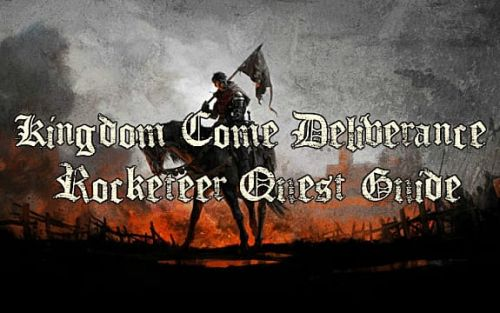 Kingdom Come: Deliverance Rocketeer Guide