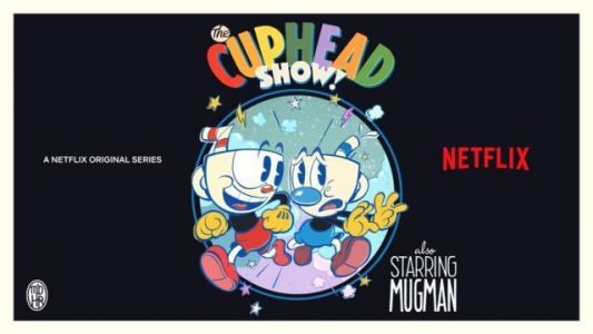 Netflix Developing 'Cuphead' Animated Series