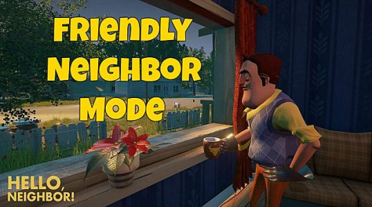 Hello Neighbor Friendly Mode Changes