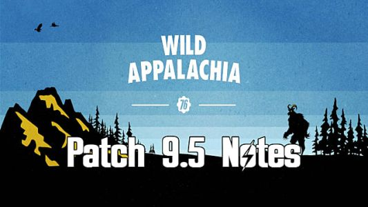 Fallout 76 Patch 9.5 Brings New Wild Appalachia Content & Bug Fixes