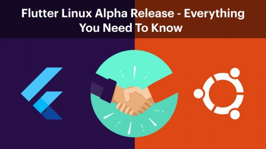 Flutter Linux Alpha Release - Everything You Need to Know