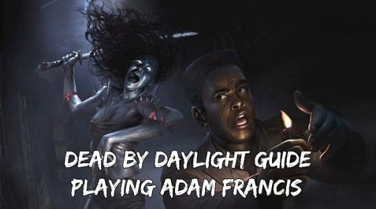 Dead By Daylight Shattered Bloodline Guide: Surviving As Adam Francis