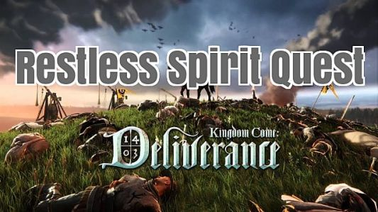 Kingdom Come Deliverance: Restless Spirit Quest Guide