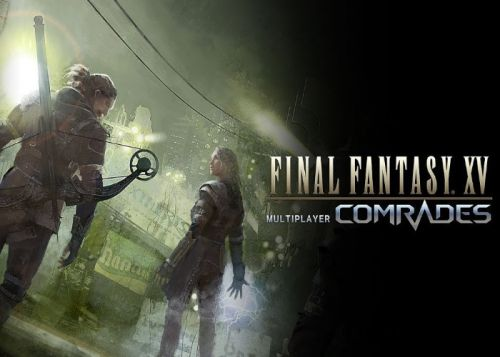 Final Fantasy XV Multiplayer Comrades now available