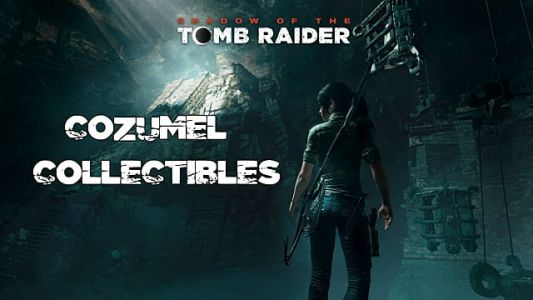 Shadow Of The Tomb Raider: Complete Cozumel Collectibles Guide
