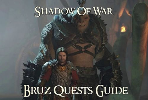 Middle Earth: Shadow Of War Guide - How to Complete The Bruz Quests