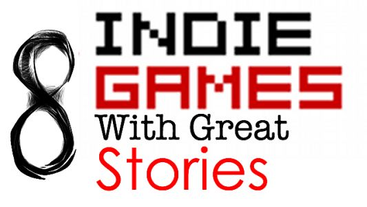 8 Indies with Surprisingly Well-Crafted Stories