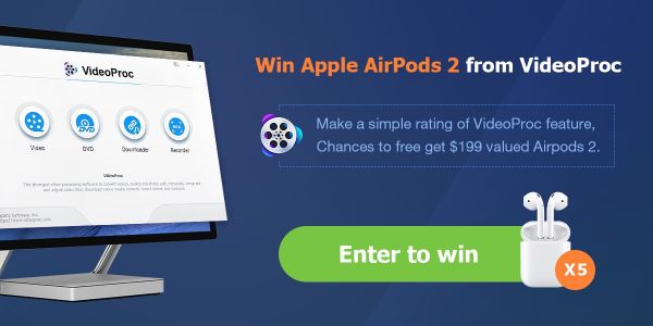 Win AirPods with VideoProc - Free 4K Video Editor with GPU Hardware Acceleration
