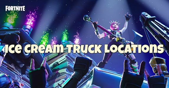 Fortnite Ice Cream Trucks Locations Guide