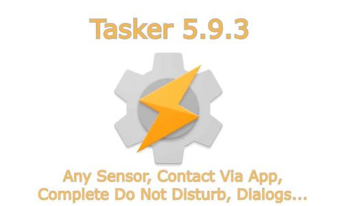 Tasker 5.9.3 Brings Contact Via App, Dialogs, Sensor Actions, And More