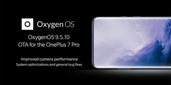 OxygenOS 9.5.10 for OnePlus 7 Pro rolling out as major hotfix for 9.5.9 OTA