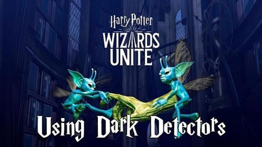 How To Use Dark Detectors in Harry Potter Wizards Unite