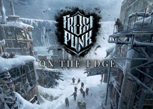 Frostpunk On The Edge will be the games final expansion