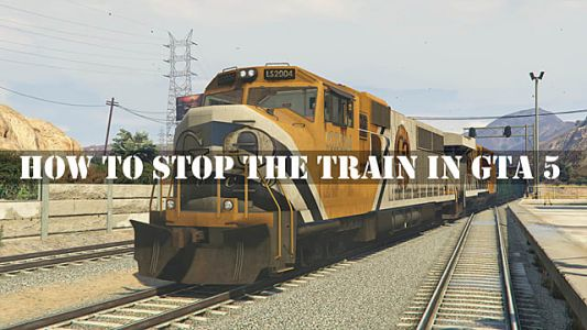 How to Stop a Train in GTA 5