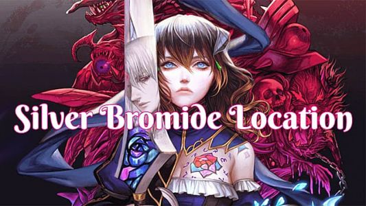 How to Find Silver Bromide Location in Bloodstained: Ritual of the Night