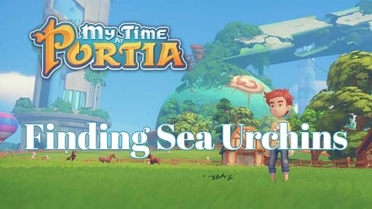 How To Find Sea Urchins in My Time at Portia