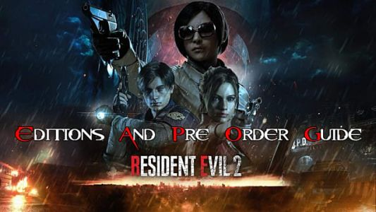 Resident Evil 2 Remake Pre-Order and Edition Guide